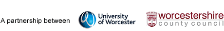 A partnership between - University of Worcester - Worcestershire County Council